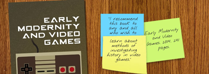 Review - Early Modernity and Video Games