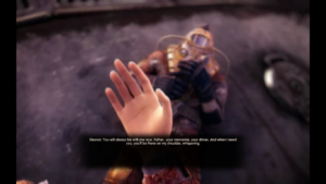 "Bioshock 2 cutscene. Dialogue: ""Eleanor. You will always be with me now. Father... your memories, your drives. And when I need you, you'll be there on my shoulder, whispering."""